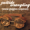 starlady: steampunk snow goggles  (wrangling)
