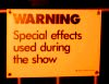 narrativian: Photo of a sign that reads 'Warning special effects used during the show' (P: SFX)