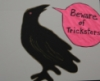 "contrarywise: Raven saying ""Beware of Tricksters"" (Tricksters)"