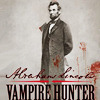 starlady: Abraham Lincoln, vampire hunter (alternate history)