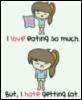 maryane: Lol, just what it said :( (love eating)