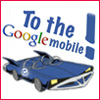 effex: To the Googlemobile! (To the Googlemobile!)