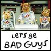 infinimato: Let's Be Bad Guys! (muppets - bad guys)