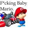 carnivorousgiraffe: Picture of Baby Mario with F*cking Baby Mario written above him. (Fcking Baby Mario.)