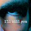 watchmakersylar: (I'll kill you)