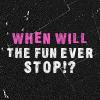 dragojustine: (Fun ever stop?)