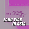 dragojustine: (Land war in asia)