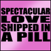 zarhooie: Text: spectacular love in pill form (DW: Spectactular Love)