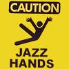 elaran: caution: jazz hands (jazz hands)