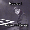 """trickster_tree: A man grins madly, the crowbar in his hands wedged into the lid of a coffin.  Text reads """"Hooray!  Grave robbing!"""" (hooray!)"""
