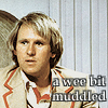 "darchildre: fifth doctor looking confused.  text:  ""a wee bit muddled"" (wee bit muddled)"