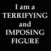 """darchildre: text: """"i am a terrifying and imposing figure"""" (they said i'd be ambassador to france)"""