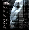 podcath: lex suffering; 'little too late to wait for fate' (lex little too late (by lola))