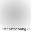 sabinetzin: (interrobang?!)