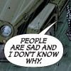 "popetacular: ""people are sad and I don't know why"" (speech bubbles ;; big ball of angst)"