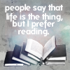 "strina: text mostly ""people say that life is the thing but i prefer reading"" over pile of books (prefer reading)"