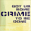 "strina: text only ""got us some crime to be done"" (ff - crime)"