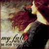 shadowcat: ([Mylia] My Fall Will Be For You)