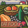 darkemeralds: Poster image of farm-fresh food (Eat Food)