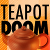 imagination: Text: TEAPOT DOOM, with a picture of a huge teapot. (Teapot Doom!)