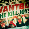 dancinbutterfly: (Killjoys - Wanted)