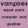 falter: text: vampires = guyliner & manpain (they'll never hurt you)