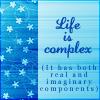 laurus_nobilis: (General - Life is complex)