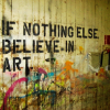"seshennu: Graffiti art, ""If nothing else, believe in art."" (Misa)"