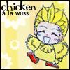 dreamtofknights: it's a chickenwuss (chicken a la wuss)