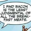 glitterandlube: (Bacon)