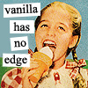 alie: Girl licking an ice cream cone with text: Vanilla has no edge. (Default)