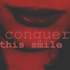"ajnabi: my lips red out; text over: ""conquer this smile"" (oh yeah?)"