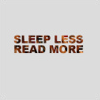 lifeingeneral: Sleep Less Read More (Stock:slplssrdmor)