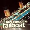 powderedplum: Here comes the failboat.. (Web > Failboat)
