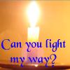 shamak: (Can you light my way?)