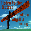 snow: Text: listen to the flutter of an angel's wing, Image: a statue with huge rusted iron wings, against blue sky (flutter of an angel's wings)