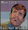 madripoor_rose: Max Lord puppyeyes: Evil yet woobie (Max Lord)