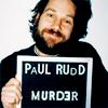gottacrow: (paul rudd is a murderer)