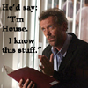 monique_27: (House - House (Knows))