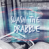 slashthedrabble: Slash the Drabble (Default)