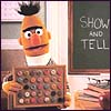 goss: (Bert - show and tell)