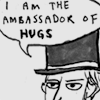 "orm: a man declaring ""I am the ambassador of hugs"" (HUG: ambassador of hugs)"