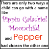 pepper: There are only two ways a child can go with a name like Pippin Galadriel Moonchild, and Pepper had chosen the other one. (Good Omens Pepper)