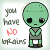 acari: cute sad zombie | text | you have no brains (you have no brains)