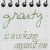 mathsnerd: ((strength) damn gravity)