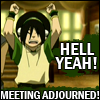 kaigou: Toph says: hell yeah, meeting adjourned. (2 meeting adjourned)