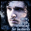 "aris_tgd: Jon Snow ""Now, gods, stand up for bastards."" (Jon stand up for bastards)"