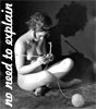 "ironed_orchid: b+w photo of naked woman knitting, text ""no need to explain"" (no need to explain)"