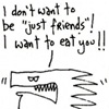 "ironed_orchid: comic of monster saying ""i don't want to be just friends, I want to eat you"" (don't want to be 'just friends')"