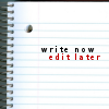 imaginaryink: (Write Now; Edit Later)